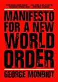 Manifesto for a New World Order, George Monibiot, 1565849086