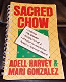 Sacred Chow, Adell Harvey and Mari Gonzalez, 0687367131