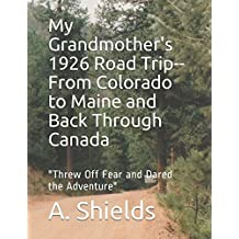 """My Grandmother's 1926 Road Trip--From Colorado to Maine and Back Through Canada: """"Threw Off Fear and Dared the Adventure"""""""