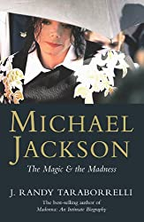 Michael Jackson: The Magic, the Madness, the Whole Story (English Edition)