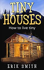 Tiny Houses: Everything you need to know about owning Tiny Houses
