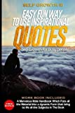 Self Growth - 3: Easy Fun Way To Use Inspirational Quotes (Self Growth for Busy People) (Volume 3)