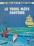 """Afficher """"Le Vieux Nick et Barbe-Noire n° 10 Le Trois-mâts fantôme"""""""