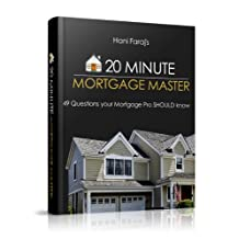 20 Minute Mortgage Master: 49 Questions your mortgage PRO should know!