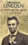 Le pouvoir des mots : Lettres et discours par Lincoln