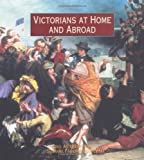 Victorians at Home and Abroad, Paul Atterbury and Suzanne Fagence Cooper, 0810965739