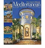 mediterranean style homes Dan Sater's Ultimate Mediterranean Home Plans Collection: 95 Captivating Designs Including Tuscan & Andalusian Styles (Paperback) - Common