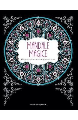 Mandale magice. Coloreaza pentru relaxare si concentrare (Romanian ...