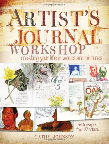 """""""Artist's Journal Workshop - Creating Your Life in Words and Pictures"""" av Cathy Johnson"""