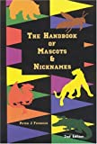 img - for The Handbook of Mascots and Nicknames, Second Edition by Peter J. Fournier (2004-05-15) book / textbook / text book