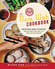 The Nom Wah Cookbook: Recipes and Stories from 100 Years at New York City's Iconic Dim Sum Restau