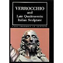 Verrocchio and late Quattrocento Italian sculpture
