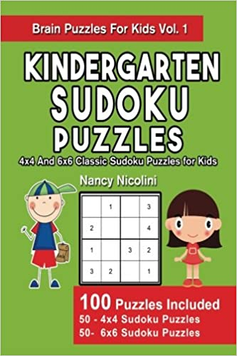 Kindergarten Sudoku Puzzles: 4x4 And 6x6 Classic Sudoku Puzzles for