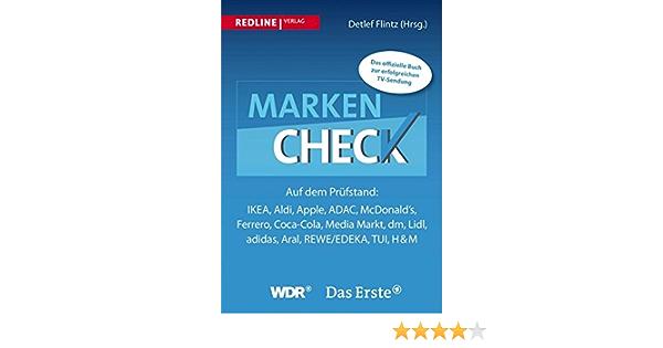 Markencheck: Auf dem Prüfstand: Ikea, Aldi, Apple, ADAC, McDonalds, Ferrero, Coca-Cola, Media Markt, dm, Lidl, adidas, Aral, REWE/EDEKA, TUI, H&M (German Edition) eBook: Flintz, Detlef, Flintz, Detlef: Amazon.es: Tienda Kindle