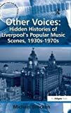 img - for Other Voices: Hidden Histories of Liverpool's Popular Music Scenes, 1930s-1970s (Ashgate Popular and Folk Music) by Michael Brocken (2010-01-28) book / textbook / text book