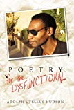 Poetry for the Dysfunctional, Adolph Utellus Hudson, 1426928157