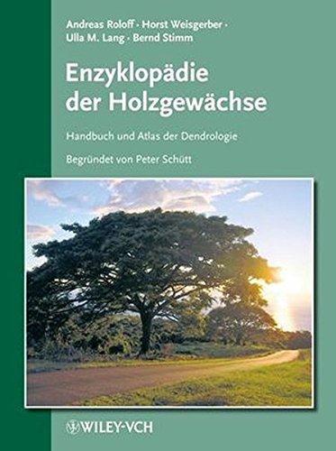 Enzyklopädie der Holzgewächse. Handbuch und Atlas der Dendrologie: Aktuelles Grundwerk (Lieferung 1-68, Stand: Februar 2017) (Enzyklopadie der Holzgewachse (VCH))