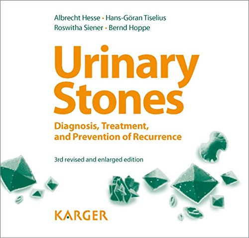 Urinary Stones: Diagnosis, Treatment, and Prevention of Recurrence Foreword by H.E. Williams (Davis, Calif.)