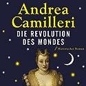 Die Revolution des Mondes Hörbuch von Andrea Camilleri Gesprochen von: Ronny Great
