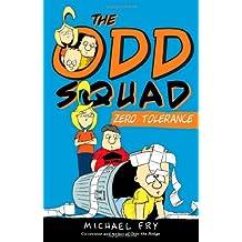 The Odd Squad Zero Tolerance