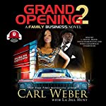 Grand Opening 2: A Family Business Novel | Carl Weber,La Jill Hunt - contributor,Buck 50 Productions - producer