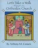 Let's Take a Walk Through the Orthodox Church