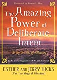 The Amazing Power Of Deliberate Intent: Living The Art Of Allowing: Finding the Path to Joy Through Energy Balance