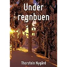 Under regnbuen (Norwegian Edition)