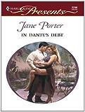 In Dante's Debt (Harlequin Presents Book 2298)
