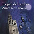 La piel del tambor [Drum Skin] Audiobook by Arturo Pérez-Reverte Narrated by Juan Carlos Gustems
