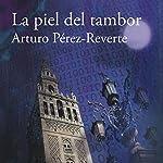 La piel del tambor [Drum Skin] | Arturo Pérez-Reverte