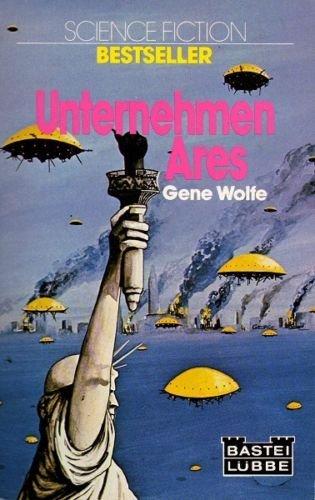 Gene Wolfe - Unternehmen Ares