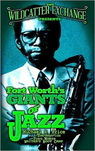 fort worths giants of jazz the wildcatter exchange presents volume 1