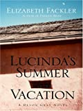 Lucinda's Summer Vacation, Elizabeth Fackler, 1594145504