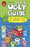 Ugly Guide to Eating Out and Keeping It Down, David Horvath and Sun-Min Kim, 0375864334