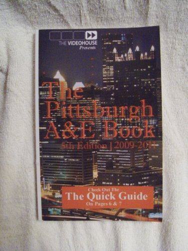 The Pittsburgh A E Book  5Th Edition 2009 2011  Directory Of Pittsburghs Arts And Entertainment Industry