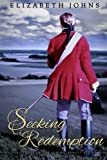 Seeking Redemption: Traditional Regency Romance (Loring-Abbott) (Volume 3)