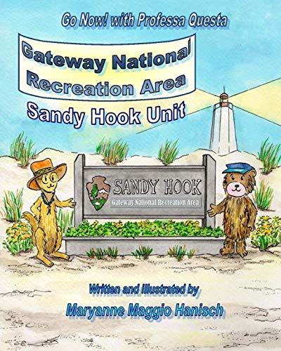 Gateway National Recreation Area Sandy Hook Unit (Go Now! with Professa Questa) (Volume 5) (Gateway National Recreation Area Sandy Hook Unit)