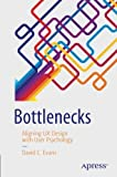 img - for Bottlenecks: Aligning UX Design with User Psychology book / textbook / text book