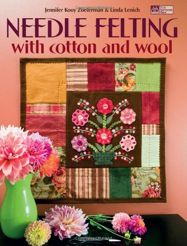 Needle Felting with Cotton And Wool (That Patchwork Place) ()