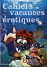 Cahiers de vacances érotiques 3
