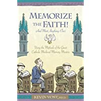 Memorise the Faith! And Most Anything Else: Using the Methods of the Great Catholic Medieval Memory Masters