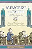 Memorize the Faith! (and Most Anything Else), Kevin Vost, 1933184175