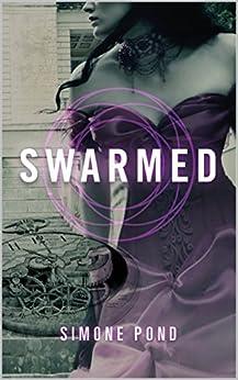 Swarmed by [Pond, Simone]