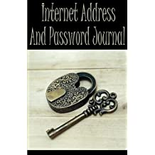 Internet Address And Password Journal: Password And Address Book / Diary / Notebook Lock and Key