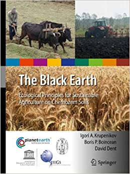Book The Black Earth: Ecological Principles for Sustainable Agriculture on Chernozem Soils (International Year of Planet Earth)