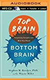 img - for Top Brain, Bottom Brain: Surprising Insights Into How You Think book / textbook / text book