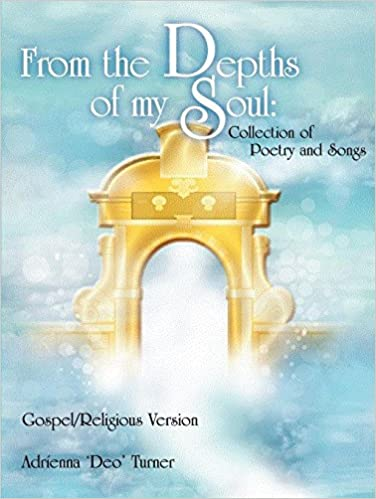 From the Depths of my Soul: Collection of Poetry and Songs: Gospel/Religious Version