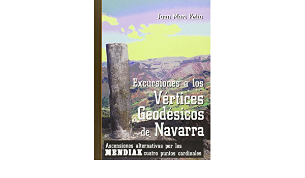 Vertices geodesicos de Navarra (Mendiak): Amazon.es: Feliu ...