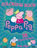 Peppa Pig Coloring Book: toddler coloring books for Kids (38 exclusive high-quality illustrations)